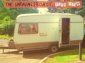 the caravan project - part one